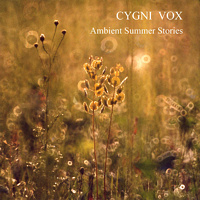 Ambient Summer Stories - проект «Cygni Vox» | NR-2305